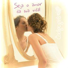 Hoje é dia de beijar o espelho! :)