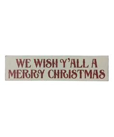 Saras Signs White We Wish Yall A Merry Christmas Wall Sign | zulily