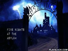 Five Nights At The Asylum  Android Game - playslack.com , support a dark-hour defender endure 5 nights in the asylum, where every dark-hour offensive cases want to get to his office. rescue the defender from deradful death in this Android game. Watch supervisors that line hospital cases movement. control between surveillance cameras put  in distinct apartments. Close autoloading doors to block psychopath's way, who can be a crazy fool, a chainsaw maniac, excitable woman, and Slendermen. Be…