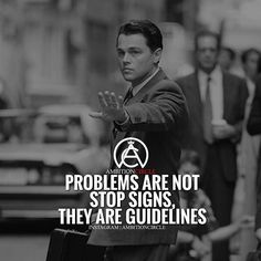 Don't look at your problems as a roadblock but rather as a building block…