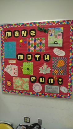 """Make Math Fun!"" Create a math bulletin board display that shows fun ways that math is used in our daily lives.  From:  Miss Math Dork"