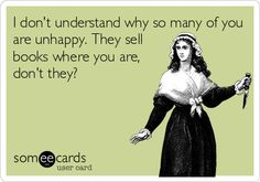 I don't understand why so many of you are unhappy. They sell books where you are, don't they? #books #bibliophile