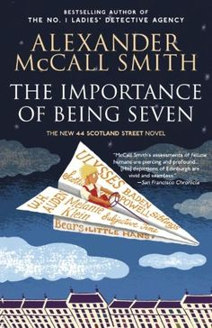 BARNES & NOBLE | The Importance of Being Seven (44 Scotland Street Series #6) by Alexander McCall Smith, Knopf Doubleday Publishing Group | NOOK Book (eBook), Paperback, Hardcover, Audiobook