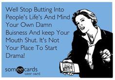 Mind Your Own Business Quotes   MmmmHmmmm..... #ecard #Ecards #business mind your own Business