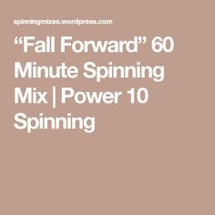 """""""Fall Forward"""" 60 Minute Spinning Mix 