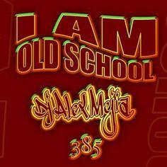 I am Old School - Mejia 386