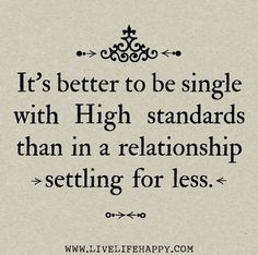this is what i say when people say my standards are too high