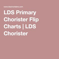 LDS Primary Chorister Flip Charts | LDS Chorister