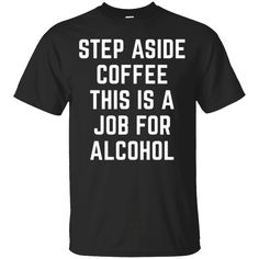 Favorite shirt, looking nice.This is perfect shirt for you   Step Aside Coffee, This is A Job for Alcohol Funny Beer Tee   https://sudokutee.com/product/step-aside-coffee-this-is-a-job-for-alcohol-funny-beer-tee/  #StepAsideCoffeeThisisAJobforAlcoholFunnyBeerTee  #StepBeer #Aside #CoffeeAlcohol # #This #isforBeer #AJob #Job