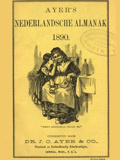 The increasing number of European immigrants in the 19th century created a new market for patent medicines. Ayer's published almanacs in 21 different languages. Netherlands.