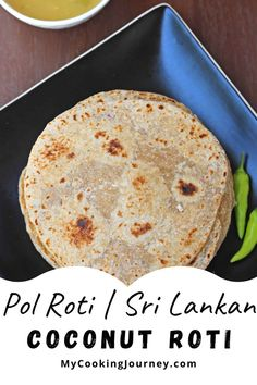 Pol Roti or Sri Lankan Coconut Roti is a delicious coconut flavored flatbread from the islands of Sri Lanka. This is a great option for breakfast or brunch and is so simple to make.