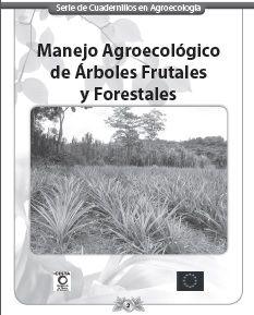 MANEJO AGROECOLÓGICO DE ÁRBOLES FRUTALES Y FORESTALES ecoagricultor.com