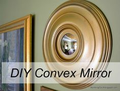 """16"""" (or any size you prefer) ceiling medallion 5"""" truck mirror-SEARCH FOR """"5 inch convex truck mirror"""" Rustoleum Metallics spray paint in the color Aged Brass Rub n Buff in color Antique Gold Ceramcoat craft paint in color Burnt Umber hot glue gun pliers box cutter"""