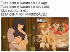 Ele pode ter tudo, até mesmo entendo suas ocupações de Hokage, Mais Naruto Vei, isso não tem como perdoar!