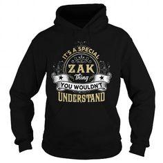 Awesome Tee ZAK ZAKYEAR ZAKBIRTHDAY ZAKHOODIE ZAKNAME ZAKHOODIES  TSHIRT FOR YOU T-Shirts