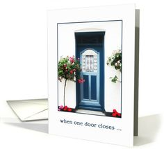 """This """"sorry to hear about your job loss"""" encouragement card features a North German (Friesian) blue front door with a lace trimmed window and flanked by two red and pink rose bushes. Text: """"When one door closes, another one opens"""""""