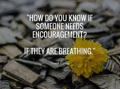 Let's encourage someone today. #encourage #encouragement #smallbusiness #businessopportunity #entrepreneur #selfemployment #betheboss