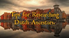 Tips for Researching Dutch Ancestors. Holland Netherlands, Ancestry, Research, Search Engine, Genealogy, About Uk, Dutch, Things To Come