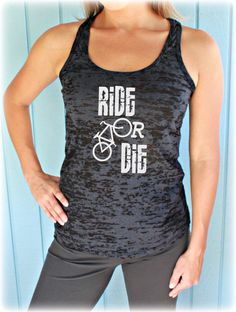 98643f52d7 Ride or Die Workout Tank Top. Cute Womens Workout Clothing. Gym Motivation.  Bicycle Shirt. Indoor Cycling.