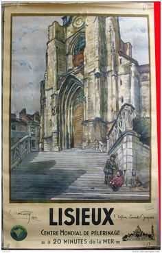 """Vintage Travel Poster  - Lisieux  -  L""""église Saint-Jacques - Centre Mondial de Pélerinage by C.Matossy, 1934."""