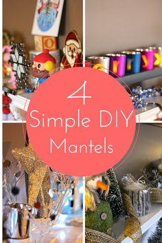 4 Simple DIY Holiday Mantels, Classic Christmas, Rustic Christmas, Blue & Silver, and Merry and Bright