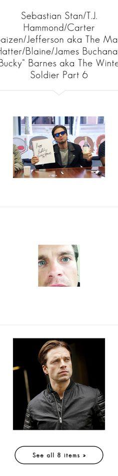 """Sebastian Stan/T.J. Hammond/Carter Baizen/Jefferson aka The Mad Hatter/Blaine/James Buchanan ""Bucky"" Barnes aka The Winter Soldier Part 6"" by nerdbucket ❤ liked on Polyvore"
