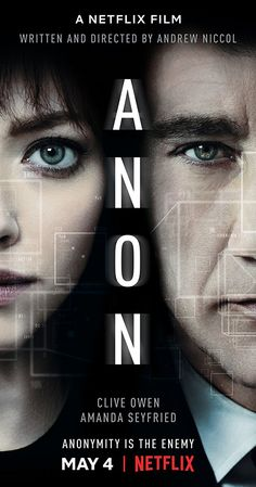 "Directed by Andrew Niccol.  With Clive Owen, Afiya Bennett, Morgan Allen, Jeffrey Men. In a world without anonymity or crime, a detective meets a woman who threatens their security. ""Interesting premise and solid story make for gripping and entertaining scifi whodunit."""