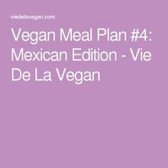 Vegan Meal Plan #4: Mexican Edition - Vie De La Vegan