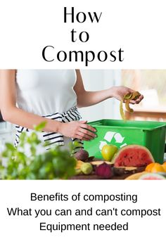How to make compost, what are its benefits, and what can you put in your compost bin - a great way to recycle your kitchen and yard waste. #nourishandnestle #composting #compost #compostbin #howto #gardening