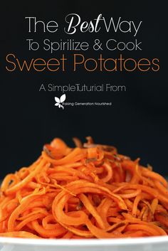 The Best Way To Spirilize & Cook Sweet Potatoes! <For an E meal, use an oil spray or cut back to 1 tsp.>