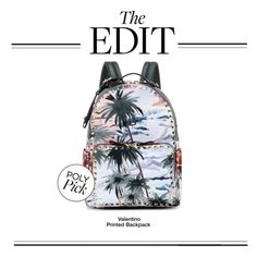 """The Edit: Valentino Printed Backpack"" by polyvore-editorial ❤ liked on Polyvore featuring Valentino and theedit"