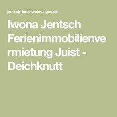 Iwona Jentsch Ferienimmobilienvermietung Juist - Deichknutt