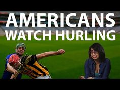 Americans Watch Hurling For The First Time - YouTube. It's hilarious watching people react to our sport.