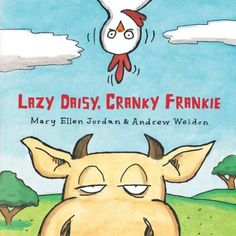 Lazy Daisy, Cranky Frankie: Bedtime on the Farm: Mary Ellen Jordan, Andrew Weldon This might be my current favorite picture book! Toddler Age, Toddler Books, Childrens Books, Baby Books, Kids Story Books, Farm Theme, Children's Picture Books, Used Books, Book Authors