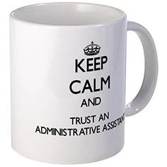 CafePress - Keep Calm and Trust an Administrative Assistant Mu - Unique Coffee Mug, Coffee Cup