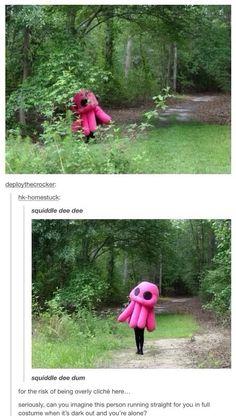 Squiddle dee DIE BAHAHAhhahahaHhHahahahahahHHHhhahahahahAHHAHAHAHHAHA