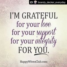 Quotes About Love: I'm Grateful - Happy Wives Club - Quotes Daily Husband Quotes, Quotes For Him, Me Quotes, Husband Support Quotes, I Love My Hubby, Love Of My Life, Love You, Amazing Husband, Grateful For You