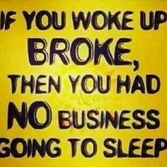 Lol so dam true Go To Sleep, Wake Up, Cool Words, Wise Words, Diva Quotes, Think Positive Thoughts, Say What You Mean, Bible Knowledge, Lol
