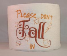 Don't FALL in Fall themed embroidered toilet paper by carrabelle