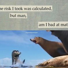 So very bad at math. Funny Picture Quotes, Funny Pictures, Funny Quotes, Funny Memes, Hilarious, Finding Dory Gerald, Dj Meme, Disney And Dreamworks, Disney Pixar