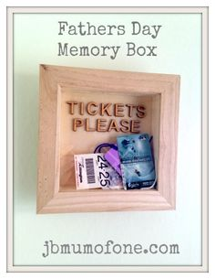 Make a memory box for Dad for Father's Day. Neat place to keep tickets and trinkets.