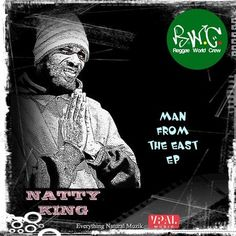 Natty King - Man From the East EP 2015 (Everything Natural Muzik) -| http://reggaeworldcrew.net/natty-king-man-from-the-east-ep-2015-everything-natural-muzik/