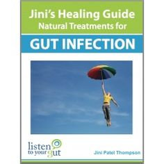 """Here's where you can read all about Jini's Probiotic Retention Enema and order her eBook """"Natural Treatments for Gut Infection"""": http://www.listentoyourgut.com/healing-resources/40/jini-s-healing-guide-natural-treatments-for-gut-infection-ebook.html"""