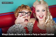 Wimp's Guide on How to Survive a Party or Social Function…Maybe Even Have Fun in the Process