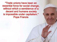 Pope Francis quote. trade unions