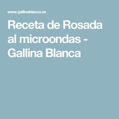 Receta de Rosada al microondas - Gallina Blanca