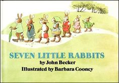"I think we're permanently ""borrowing"" this darling little book from Uncle Steven.  Seven Little Rabbits  by John Becker and illustrated by ..."