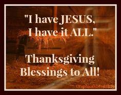 Tengo a Cristo, Lo tengo TODO.  Frase en Ingles de Accion de Gracias.