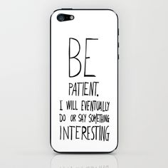 Be patient. iPhone & iPod Skin by Villaraco - $15.00