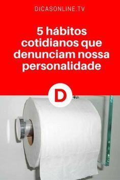 Personalidade | 5 hábitos cotidianos que denunciam nossa personalidade | Como você pendura o papel higiênico?